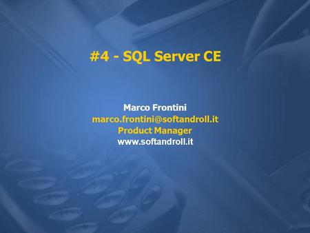 #4 - SQL Server CE Marco Frontini Product Manager