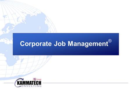 Corporate Job Management®