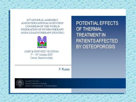 POTENTIAL EFFECTS OF THERMAL TREATMENT IN PATIENTS AFFECTED BY OSTEOPOROSIS UNIVERSITÀ DI PISA Facoltà di Medicina e Chirurgia Scuola di Specializzazione.