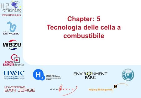 Www.h2training.eu Chapter: 5 Tecnologia delle cella a combustibile.