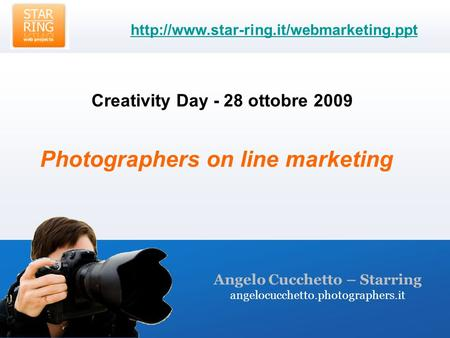 Angelo Cucchetto – Starring angelocucchetto.photographers.it Creativity Day - 28 ottobre 2009  Photographers on.