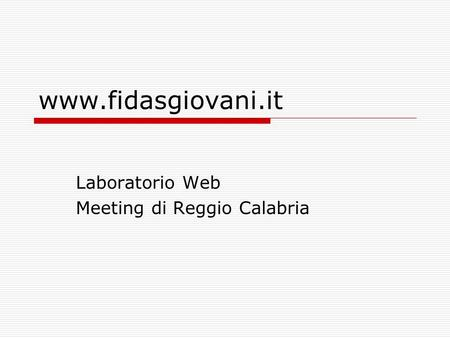 Www.fidasgiovani.it Laboratorio Web Meeting di Reggio Calabria.
