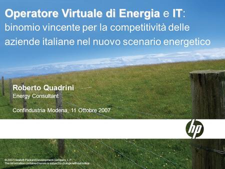 © 2007 Hewlett-Packard Development Company, L.P. The information contained herein is subject to change without notice Operatore Virtuale di Energia IT.