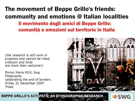 The movement of Beppe Grillo's friends: community and Italian localities Il movimento degli amici di Beppe Grillo: comunità e emozioni sul territorio.
