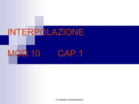 G. Barbaro interpolazione1 INTERPOLAZIONE MOD.10 CAP.1.