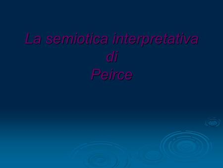 La semiotica interpretativa di Peirce