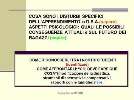 COSA SONO I DISTURBI SPECIFICI DELL'APPRENDIMENTO o D. S. A