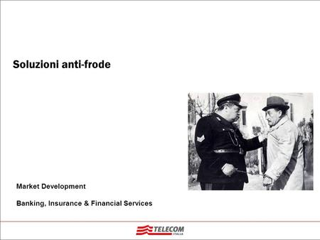 Soluzioni anti-frode Market Development Banking, Insurance & Financial Services.