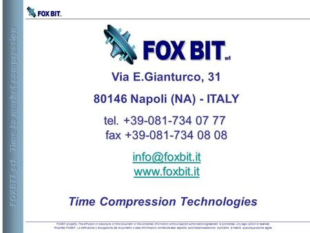 FOXBIT property. The diffusion or disclosure of this document or the contained information without explicit authorization/agreement is prohibited. Any.