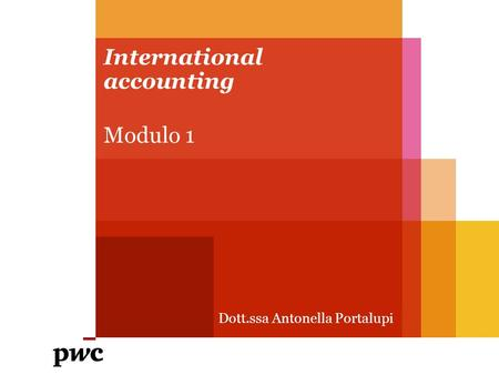 International accounting Modulo 1 Dott.ssa Antonella Portalupi.