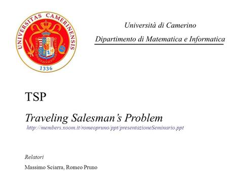 TSP Traveling Salesman's Problem Università di Camerino