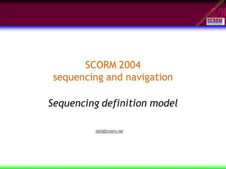 S/N SCORM 2004 sequencing and navigation Sequencing definition model