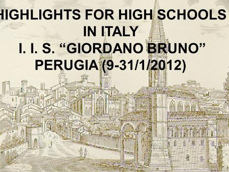 HIGHLIGHTS FOR HIGH SCHOOLS IN ITALY