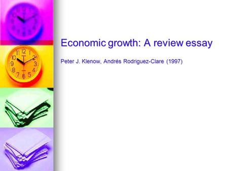 Economic growth: A review essay Peter J. Klenow, Andrés Rodriguez-Clare (1997)