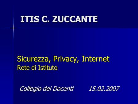 Sicurezza, Privacy, Internet Rete di Istituto