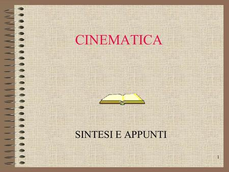 CINEMATICA SINTESI E APPUNTI.