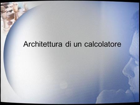 Architettura di un elaboratore ispirata al modello della for Programma di architettura