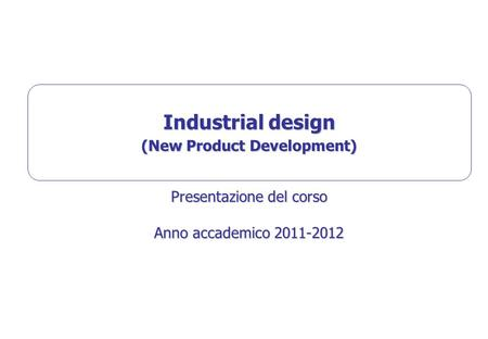 Industrial design (New Product Development)