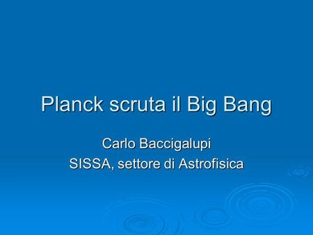 Planck scruta il Big Bang