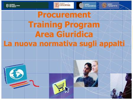 Procurement Training Program Area Giuridica La nuova normativa sugli appalti.