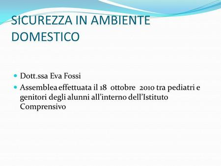 SICUREZZA IN AMBIENTE DOMESTICO