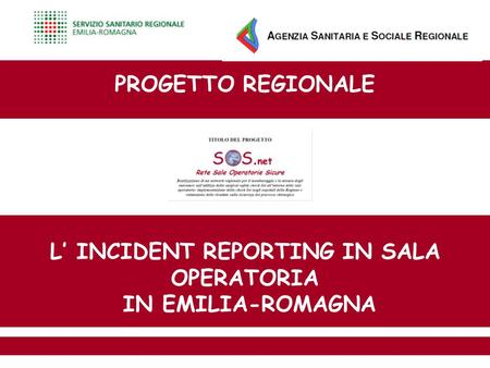 L' INCIDENT REPORTING IN SALA OPERATORIA