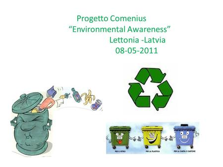 Progetto Comenius Environmental Awareness Lettonia -Latvia 08-05-2011.