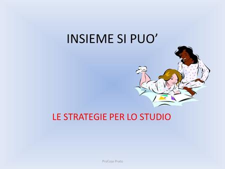 LE STRATEGIE PER LO STUDIO