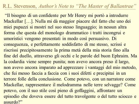 "R.L. Stevenson, Author's Note to ""The Master of Ballantrae"""