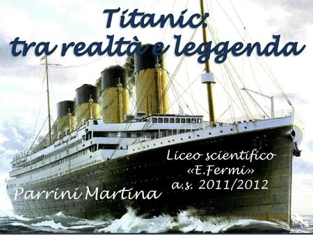 Parrini Martina Liceo scientifico «E.Fermi» a.s. 2011/2012 1.