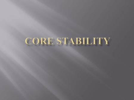 Core Stability.