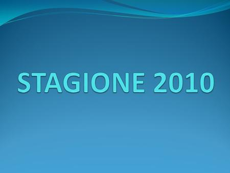 STAGIONE 2010.