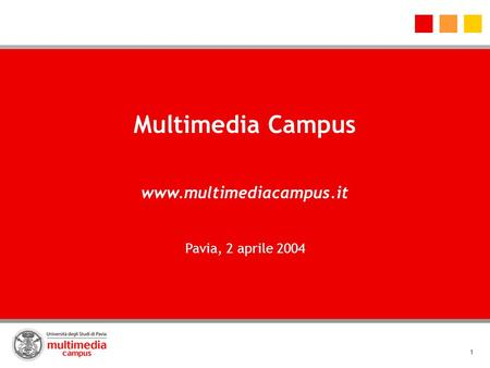 Multimedia Campus www.multimediacampus.it Pavia, 2 aprile 2004.
