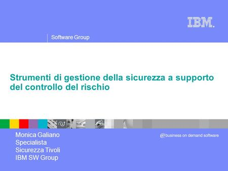 Mills Monica Galiano Specialista Sicurezza Tivoli IBM SW Group