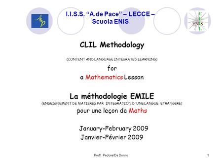 CLIL Methodology (CONTENT AND LANGUAGE INTEGRATED LEARNING) for a Mathematics Lesson La méthodologie EMILE (ENSEIGNEMENT DE MATIERES PAR INTEGRATION D.