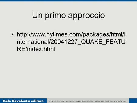 Un primo approccio http://www.nytimes.com/packages/html/international/20041227_QUAKE_FEATURE/index.html.