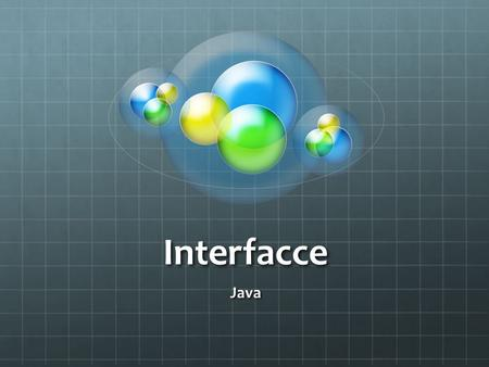 Interfacce Java.