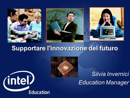 Supportare l'innovazione del futuro Silvia Invernici Education Manager.