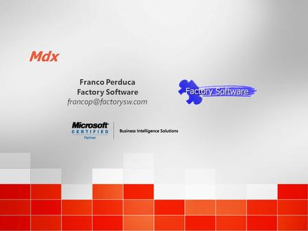 Mdx Franco Perduca Factory Software francop@factorysw.com.