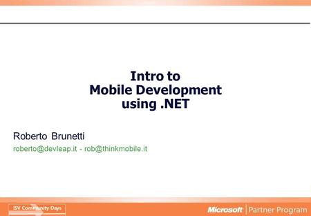 Intro to Mobile Development using.NET Roberto Brunetti -