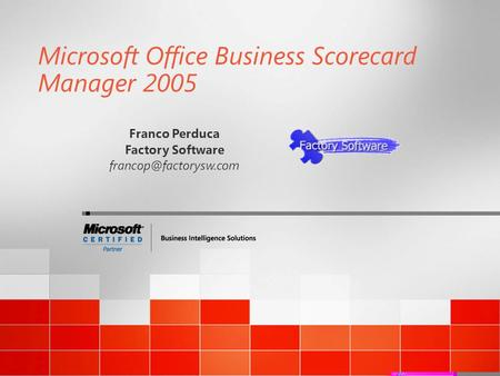 Microsoft Office Business Scorecard Manager 2005 Franco Perduca Factory Software