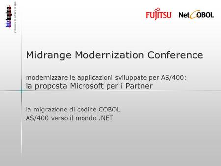 Professionisti del software life cycle Midrange Modernization Conference modernizzare le applicazioni sviluppate per AS/400: la proposta Microsoft per.