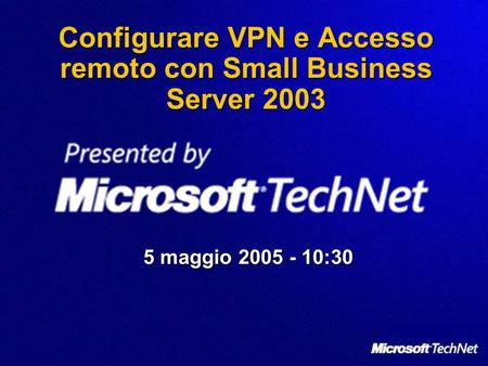 Configurare VPN e Accesso remoto con Small Business Server 2003
