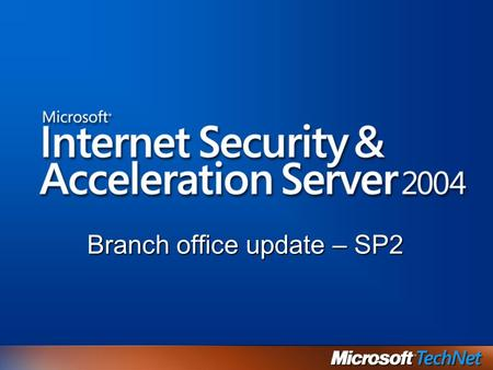 Branch office update – SP2. Agenda Messa in esercizio degli uffici remoti Compressione HTTP Differentiated Services Cache di BITS.