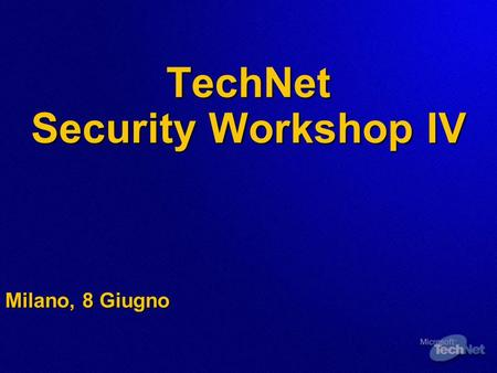 TechNet Security Workshop IV Milano, 8 Giugno. Internet Information Server 6.0.