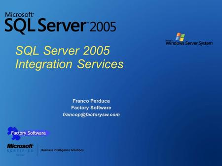 SQL Server 2005 Integration Services Franco Perduca Factory Software