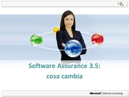Page 1 Software Assurance 3.5: cosa cambia. Agenda SAB 3.5 Release : Benefici ritirati: –SA Windows Pre-Installation Environment –Virtual PC Express –SA.