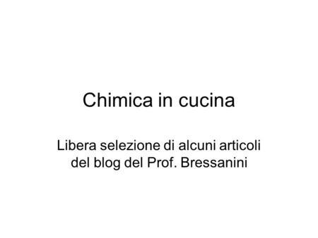 Presentazione questo contenuto didattico digitale cdd ha come oggetto principale il concetto - Chimica in cucina ...