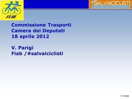 Casalottilibera dal traffico ppt scaricare for Commissione bilancio camera dei deputati