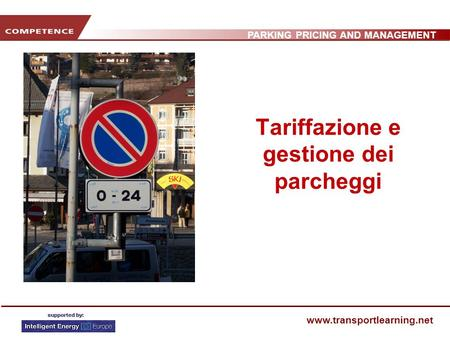 PARKING PRICING AND MANAGEMENT www.transportlearning.net Tariffazione e gestione dei parcheggi.